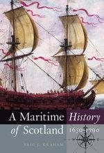A Maritime History of Scotland, 1650-1790 - Eric J. Graham