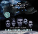 Blake's 7: Rebel, Traitor, Liberator : The Audio Adventures - Ben Aaronovitch