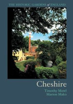 The Historic Gardens of Cheshire : Historic Gardens of England Series - Tim Mowl