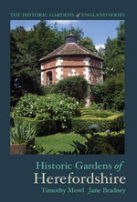 Historic Gardens of Herefordshire : The Historic Gardens of England - Timothy Mowl