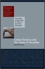 Central America, The Caribbean and the Treaty of Versailles : The Peace Conferences of 1919-23 and Their Aftermath - Michael Streeter