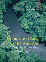 Along the River That Flows Uphill : From the Orinocco to the Amazon - Richard Starks