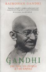 Gandhi : The Man, His People and the Empire - Rajmohan Gandhi