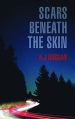 Scars Beneath the Skin - A.J. Duggan