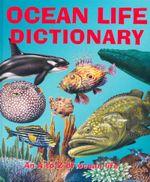 Ocean Life Dictionary : An A to Z Of Ocean Life