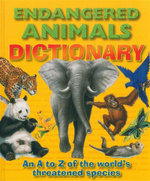 Endangered Animals Dictionary : An A to Z of the World's Threatened Species