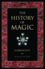 The History of Magic - Eliphas Levi
