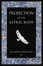 Projection of the Astral Body - Sylvan Muldoon