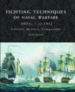 Fighting Techniques of Naval Warfare 1190BC-Present - Iain Dickie