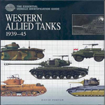 Western Allied Tanks 1939-45 : The Essential Vehicle Identification Guide - David Porter