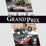 The A-Z of Grand Prix : A Grand Prix A to Z :  A Grand Prix A to Z - Charlotte Morgan