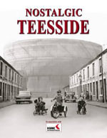 Nostalgic Teesside : 60 Years of Toys, Games and Crafts
