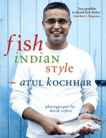 Fish, Indian Style : 100 Simple Spicy Recipes - Atul Kochhar