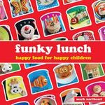 Funky Lunch : Feed Your Imagination - Mark Northeast