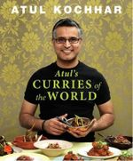 Atul's Curries Of The World : How to Make Them, Shape Them, and Use Them as Spre... - Atul Kochhar