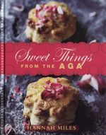 Sweet Things from the Aga : Sweet: Volume 2 - Hannah Miles