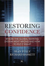 Restoring Confidence in the Financial System : See-through-leverage: A Powerful New Tool for Revealing and Managing Risk - Richard Bassett