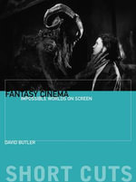Fantasy Cinema : Impossible Worlds on Screen - David Butler