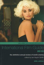 International Film Guide 2010 : The Definitive Annual Review of World Cinema - Ian Hadyn Smith