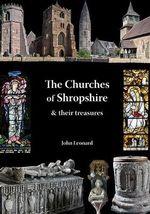 Churches of Shropshire & Their Treasures - John Leonard