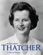 Margaret Thatcher : A Life in Pictures