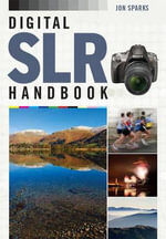 Digital SLR Handbook : Creating Rich Media Websites with Adobe Creative S... - Jon Sparks