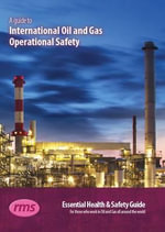 A Guide to International Oil and Gas Operational Safety : Essential Health and Safety Guide for Those Who Work in Oil and Gas All Around the World