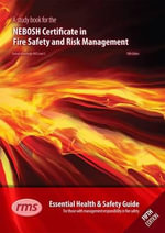 NEBOSH Certificate in Fire Safety and Risk Management : Essential Health and Safety Guide for Those with Management Responsibility in Fire Safety