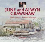 June and Alwyn Crawshaw : Their Story - Their Paintings - Steve Hall