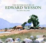 The Watercolour's of Edward Wesson : Their Story - Their Paintings - Steve Hall