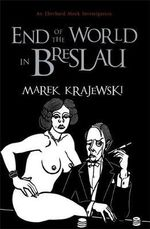 The End of the World in Breslau - Marek Krajewski