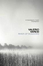River of Shadows : A Commissario Soneri Mystery - Valerio Varesi
