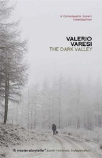 The Dark Valley : A Commissario Soneri Investigation - Valerio Varesi
