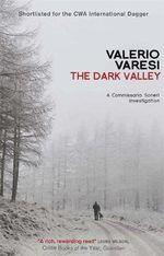 The Dark Valley : A Commissario Soneri Investigation - Valerio Varesi