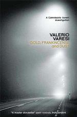 Gold, Frankincense and Dust : A Commissario Soneri Investigation - Valerio Varesi