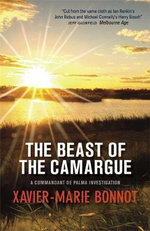 The Beast of the Camargue : A Commandant De Palma Investigation - Xavier Bonnot