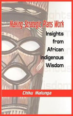 Making Strategic Plans Work : Insights from African Indigenous Wisdom (HB) - Chiku Malunga