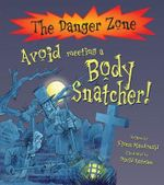 Avoid Meeting Body Snatcher : The Danger Zone Series - Fiona Macdonald