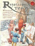 A Renaissance Town : Spectacular Visual Guides - Jacqueline Morley