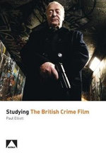 Studying the British Crime Film - Paul Elliott