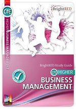 BrightRED Study Guide CFE Higher Business Management - William Reynolds