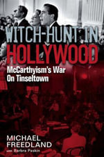 Witch Hunt in Hollywood : McCarthyism's War on Tinseltown - Michael Freedland