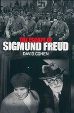The Escape of Sigmund Freud - David Cohen
