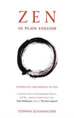 Zen in Plain English : Explaining the Essence of Zen - Stephan Schuhmacher