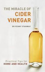 The Miracle Of Cider Vinegar - Dr Penny Stanway