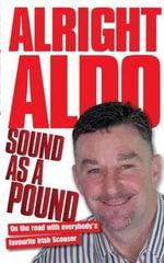 Alright Aldo : On the Road with Everybody's Favourite Irish Scouser - John Aldridge