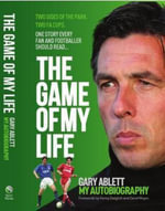 The Game of My Life Gary Ablett - My Story - Paul Joyce