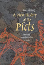 A New History of the Picts - Stuart McHardy