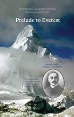 Prelude to Everest : Alexander Kellas, Himalayan Mountaineer - Ian R. Mitchell