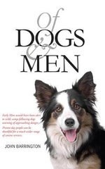 Of Dogs and Men - John Barrington